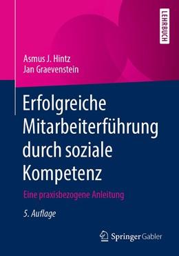 Abbildung von Hintz / Graevenstein   Erfolgreiche Mitarbeiterführung durch soziale Kompetenz   5., erw. Aufl. 2020   2020   Eine praxisbezogene Anleitung