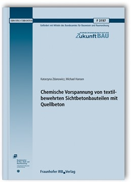 Abbildung von Zdanowicz / Hansen | Chemische Vorspannung von textilbewehrten Sichtbetonbauteilen mit Quellbeton. | 2020 | Abschlussbericht. | F 3197