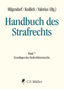Abbildung von Hilgendorf / Kudlich / Valerius | Handbuch des Strafrechts | 2020 | Band 7: Grundlagen des Strafve...