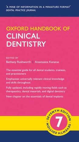 Abbildung von Rushworth / Kanatas | Oxford Handbook of Clinical Dentistry | 7. Auflage | 2020 | beck-shop.de