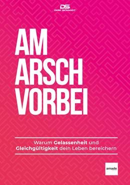 Abbildung von Schmidt | Am Arsch vorbei | 2020 | Warum Gelassenheit und Gleichg...