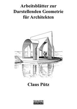 Abbildung von Pütz | Arbeitsblätter zur Darstellenden Geometrie für Architekten | 8. Auflage | 2019 | beck-shop.de
