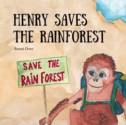 Abbildung von Over | Henry saves the rainforest | 1. Auflage | 2020 | beck-shop.de