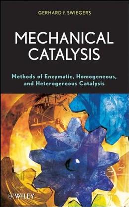 Abbildung von Swiegers | Mechanical Catalysis | 1. Auflage | 2008 | Methods of Enzymatic, Homogene...