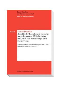 Abbildung von Dzamko | Aspekte der beruflichen Vorsorge nach der ersten BVG-Revision im Lichte von Verfassungs- und Steuerrecht | 2010 | Unter besonderer Berücksichtun... | Band 79