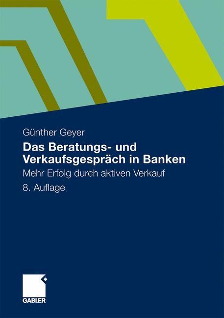 Abbildung von Geyer | Das Beratungs- und Verkaufsgespräch in Banken | 8. Auflage | 2009