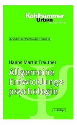 Abbildung von Trautner | Allgemeine Entwicklungspsychologie | 2., überarbeitete und erweiterte Auflage | 2003 | Modelle und Therapien | 561