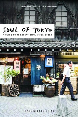 Abbildung von Péchiodat | Soul of Tokyo: A Guide to 30 Exceptional Experiences | 2. Auflage | 2022 | beck-shop.de