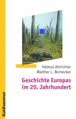 Abbildung von Altrichter / Bernecker | Geschichte Europas im 20. Jahrhundert | 2004