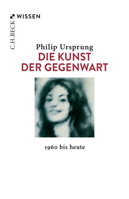 Cover: Philip Ursprung, Die Kunst der Gegenwart