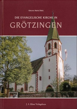 Abbildung von Dietz | Die Evangelische Kirche in Grötzingen | 2020