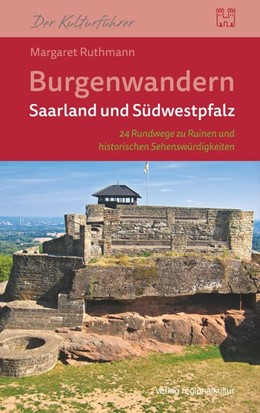 Abbildung von Ruthmann | Burgenwandern Saarland und Südwestpfalz | 1. Auflage | 2020 | beck-shop.de