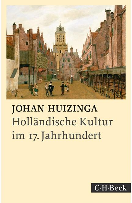 Cover: Johan Huizinga, Holländische Kultur im siebzehnten Jahrhundert