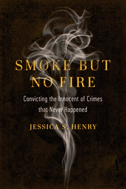 Abbildung von Henry   Smoke but No Fire   First Edition   2020   Convicting the Innocent of Cri...