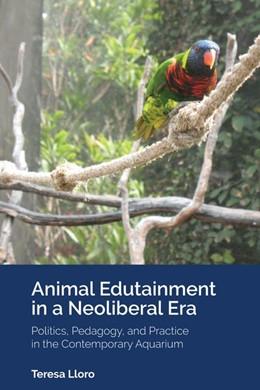 Abbildung von Lloro   Animal Edutainment in a Neoliberal Era   1. Auflage   2020   15   beck-shop.de