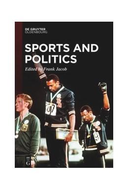Abbildung von Jacob | Sports and Politics | 1. Auflage | 2020 | beck-shop.de