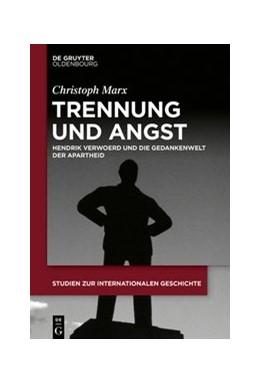 Abbildung von Marx | Trennung und Angst | 2020 | Hendrik Verwoerd und die Gedan...