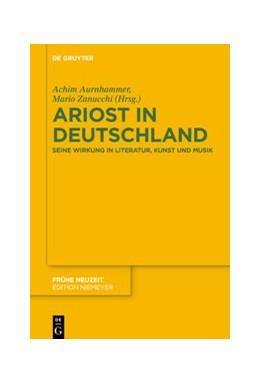 Abbildung von Aurnhammer / Zanucchi | Ariost in Deutschland | 2020 | Seine Wirkung in Literatur, Ku...