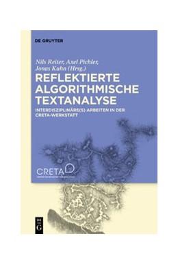 Abbildung von Kuhn / Pichler | Reflektierte algorithmische Textanalyse | 1. Auflage | 2020 | beck-shop.de