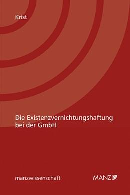 Abbildung von Krist | Die Existenzvernichtungshaftung bei der GmbH | 1. Auflage | 2020 | beck-shop.de