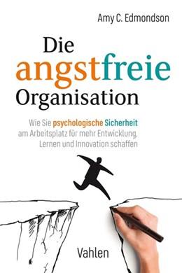 Abbildung von Edmondson | Die angstfreie Organisation | 1. Auflage | 2020 | beck-shop.de