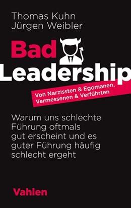 Abbildung von Kuhn / Weibler | Bad Leadership | 1. Auflage | 2020 | beck-shop.de