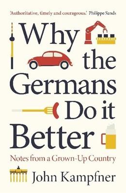 Abbildung von Kampfner | Why The Germans Do It Better | 1. Auflage | 2020 | beck-shop.de