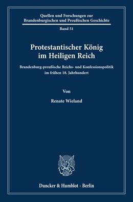 Abbildung von Wieland | Protestantischer König im Heiligen Reich. | 2020 | Brandenburg-preußische Reichs-...
