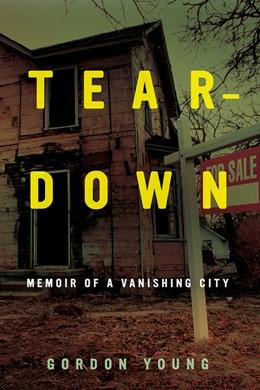 Abbildung von Young | Teardown | First Edition | 2021 | Memoir of a Vanishing City