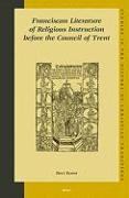 Abbildung von Roest | Franciscan Literature of Religious Instruction before the Council of Trent | 2004
