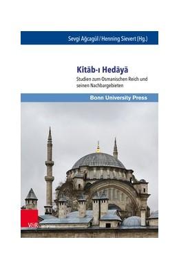 Abbildung von Agcagül / Sievert   Kitab-i Hedaya   1. Auflage   2020   Studien zum Osmanischen Reich ...   Band 008