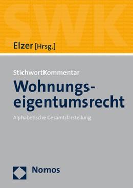 Abbildung von Elzer | Stichwortkommentar Wohnungseigentumsrecht | 1. Auflage | 2021 | beck-shop.de