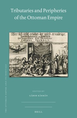 Abbildung von Tributaries and Peripheries of the Ottoman Empire | 1. Auflage | 2020 | 70 | beck-shop.de