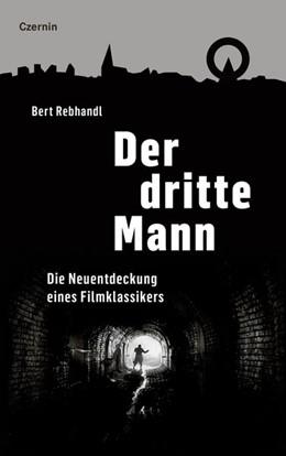 Abbildung von Rebhandl | Der dritte Mann | 1. Auflage | 2019 | beck-shop.de