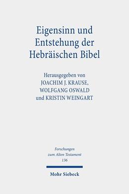 Abbildung von Krause / Oswald / Weingart | Eigensinn und Entstehung der Hebräischen Bibel | 2020 | Erhard Blum zum siebzigsten Ge...