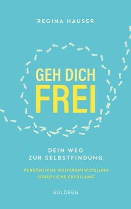 Abbildung von Hauser | Geh dich frei | 1. Auflage | 2020 | beck-shop.de