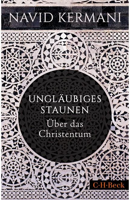 Cover: Navid Kermani, Ungläubiges Staunen