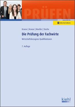 Abbildung von Krause / Krause   Die Prüfung der Fachwirte   7. Auflage   2020   beck-shop.de