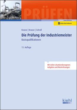 Abbildung von Krause / Schroll   Die Prüfung der Industriemeister   13. Auflage   2020   beck-shop.de