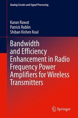 Abbildung von Rawat / Roblin | Bandwidth and Efficiency Enhancement in Radio Frequency Power Amplifiers for Wireless Transmitters | 1. Auflage | 2020 | beck-shop.de
