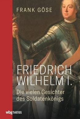 Abbildung von Göse | Friedrich Wilhelm I. | 1. Auflage | 2020 | beck-shop.de