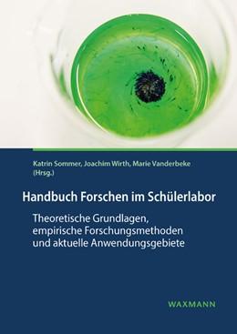 Abbildung von Sommer / Wirth | Handbuch Forschen im Schülerlabor | 1. Auflage | 2020 | beck-shop.de