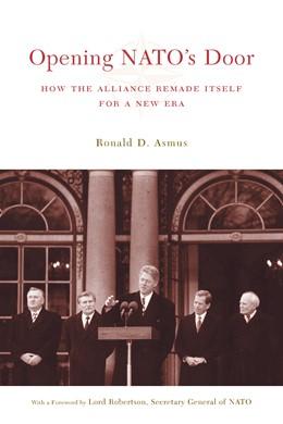 Abbildung von Asmus   Opening NATO's Door   2004   How the Alliance Remade Itself...