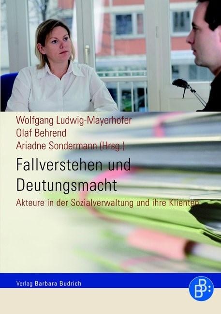 Abbildung von Ludwig-Mayerhofer / Behrend / Sondermann | Fallverstehen und Deutungsmacht | 1., Aufl. | 2007