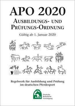 Abbildung von Deutsche Reiterliche Vereinigung E. V. (Fn) | Ausbildungs-Prüfungs-Ordnung 2020 (APO) | 2019 | Regelwerk für Ausbildung und P...