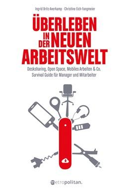Abbildung von Britz-Averkamp / Eich-Fangmeier   Überleben in der neuen Arbeitswelt   1. Auflage   2020   beck-shop.de