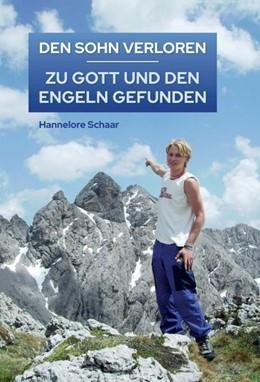 Abbildung von Schaar | DEN SOHN VERLOREN - ZU GOTT UND DEN ENGELN GEFUNDEN | 2020