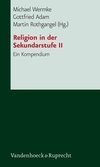 Religion in der Sekundarstufe II | Adam / Rothgangel / Wermke, 2006 | Buch (Cover)