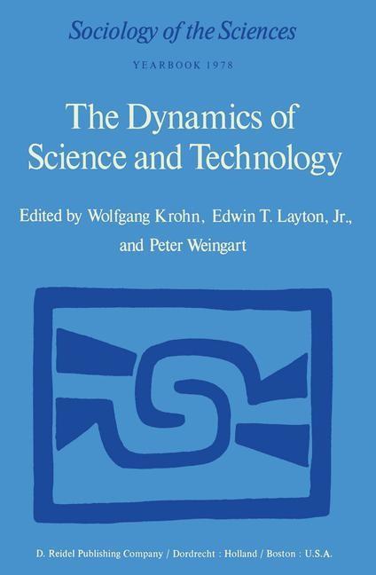 Abbildung von Krohn / Layton Jr / Weingart   The Dynamics of Science and Technology   1978