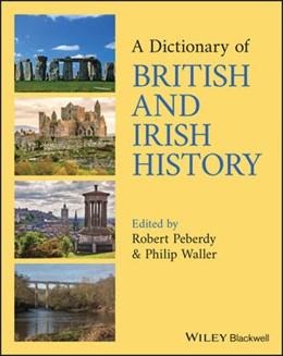 Abbildung von Waller / Peberdy | A Dictionary of British and Irish History | 1. Auflage | 2020 | beck-shop.de